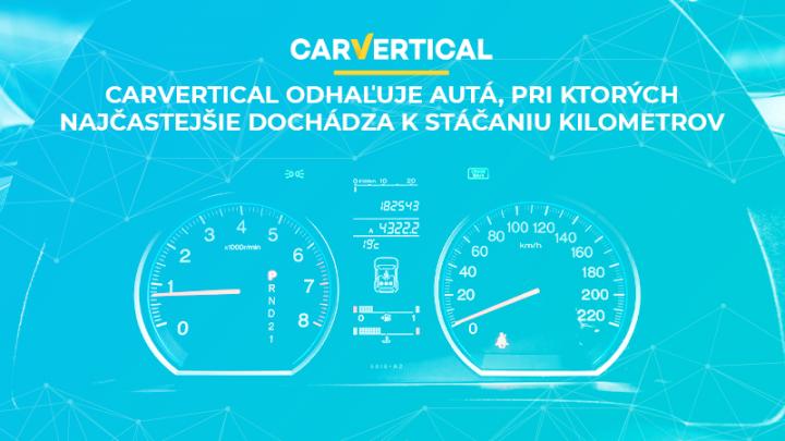CarVertical odhaľuje autá, pri ktorých najčastejšie dochádza k stáčaniu kilometrov.
